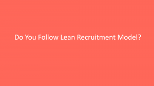 Lean Recruitment Model